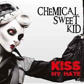 17/04/2015 : CHEMICAL SWEET KID - Kiss my hate