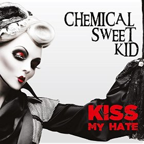 17/04/2015 : CHEMICAL SWEET KID - Kiss my hate