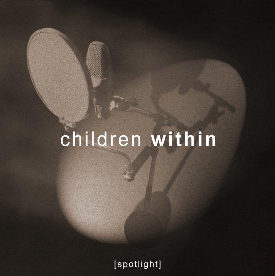 25/09/2011 : CHILDREN WITHIN - Spotlight