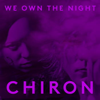 10/12/2016 : CHIRON - We Own The Night
