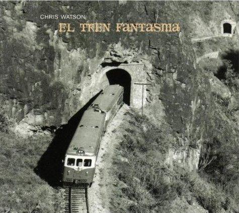 09/12/2012 : CHRIS WATSON - El Tren Fantasma