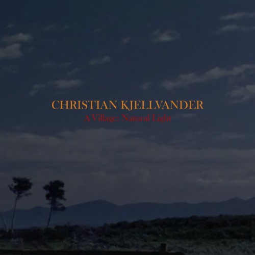 11/12/2016 : CHRISTIAN KJELLVANDER - A Village: Natural Light