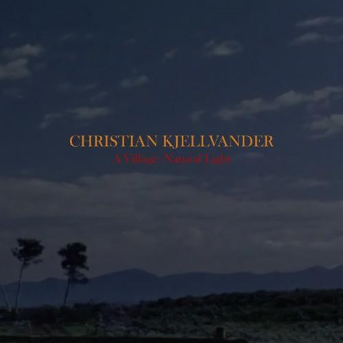 11/12/2016 : CHRISTIAN KJELLVANDER - A Village: Natural Light