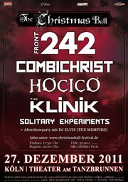 06/01/2012 :  - Christmas Ball in Köln with FRONT 242, COMBICHRIST, HOCICO, THE KLINIK & SOLITARY EXPERIMENTS