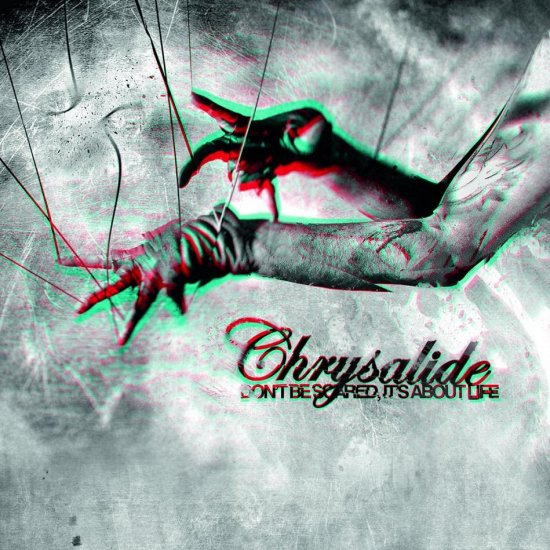 17/04/2012 : CHRYSALIDE - Don't Be Scared, It's About Life