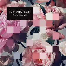 08/12/2016 : CHVRCHES - Every Open Eye