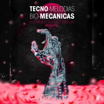 17/03/2014 : CIBERPUNK ARGENTINA - Tecno Melodías Biomecánicas