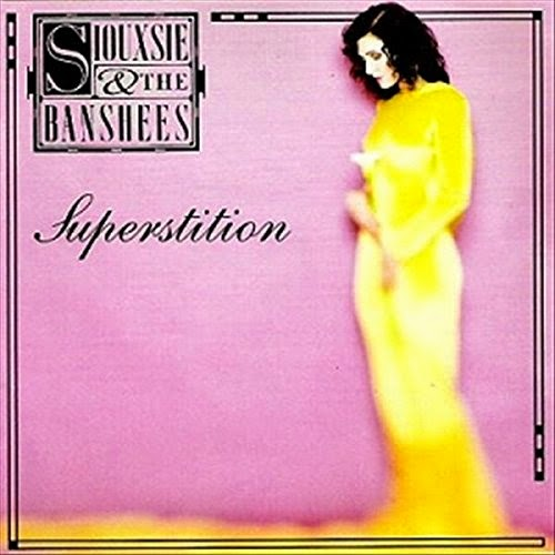 24/10/2014 : SIOUXSIE & THE BANSHEES - CLASSICS: Superstition