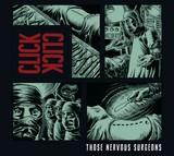 22/05/2014 : CLICK CLICK - Those Nervous Surgeons