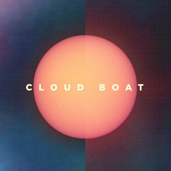 21/09/2014 : CLOUD BOAT - Model Of You