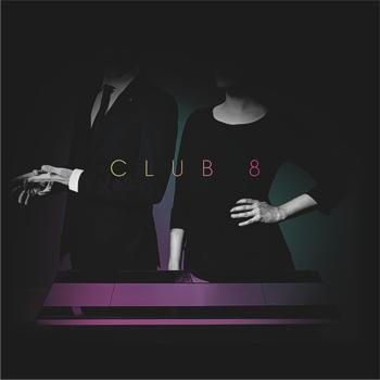 04/10/2015 : CLUB 8 - Pleasure
