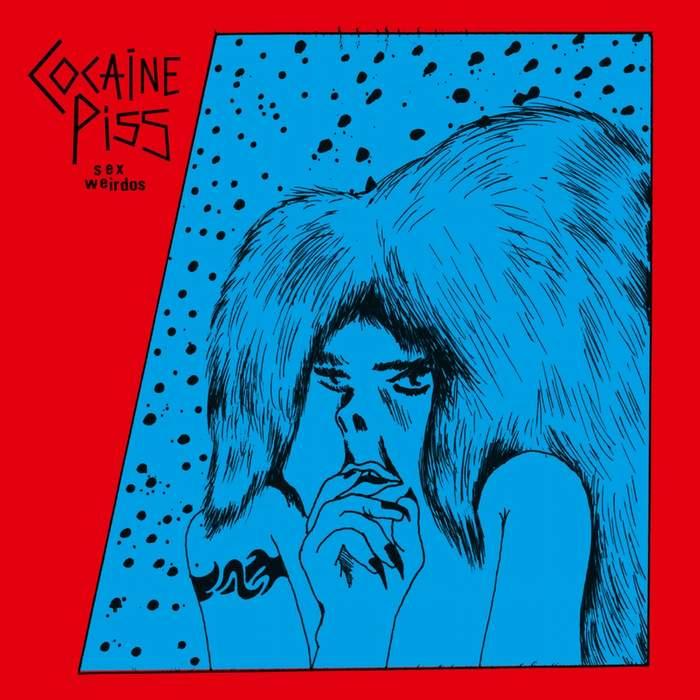 09/12/2016 : COCAINE PISS - Sex Weirdos