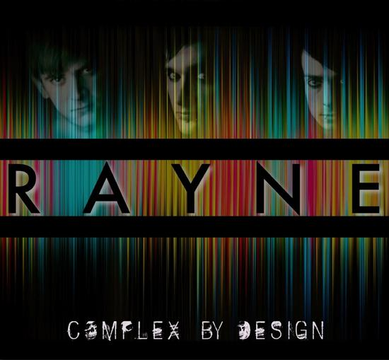 25/08/2014 : RAYNE - Complex by Design