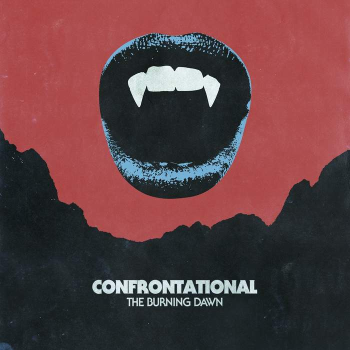 11/12/2017 : CONFRONTATIONAL - The Burning Dawn