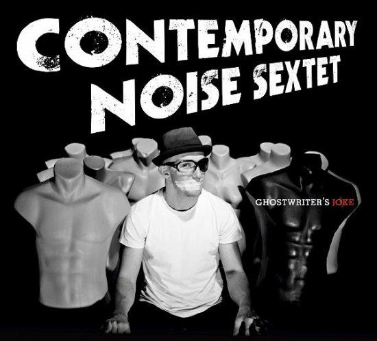 02/05/2012 : CONTEMPORARY NOISE SEXTET - Ghostwriter's Joke
