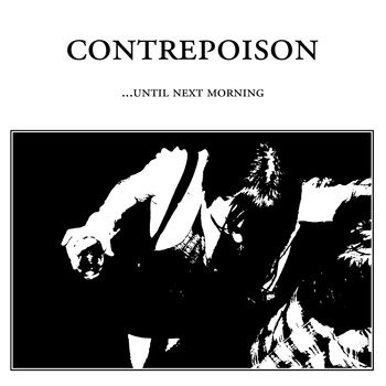 23/04/2011 : CONTREPOISON - ...Until next morning