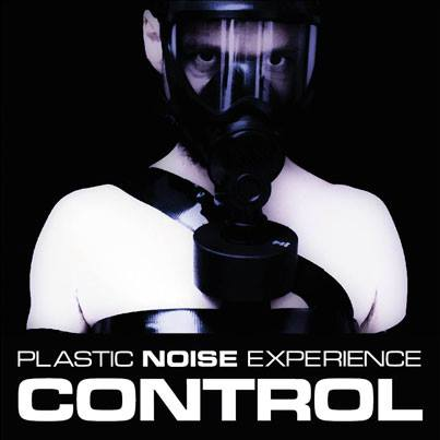 30/09/2013 : PLASTIC NOISE EXPERIENCE - Control EP
