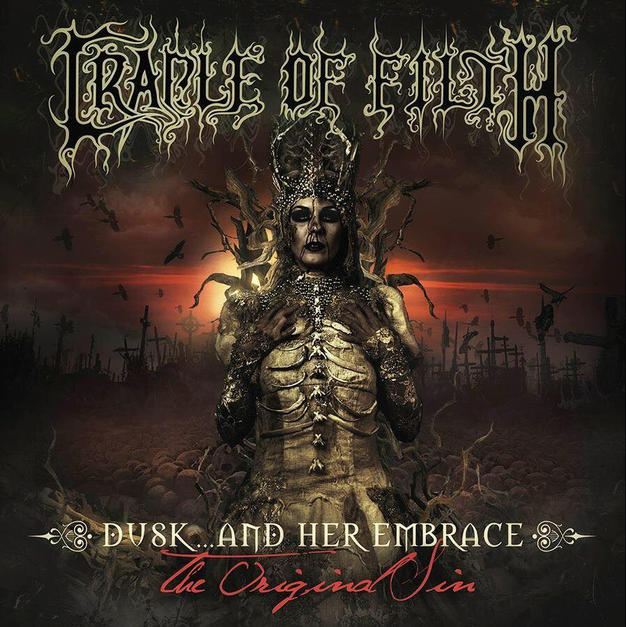 11/12/2016 : CRADLE OF FILTH - Dusk And Her Embrace – The Original Sin