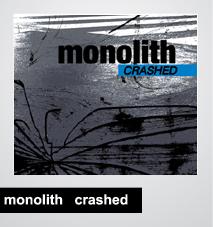 30/04/2014 : MONOLITH - Crashed