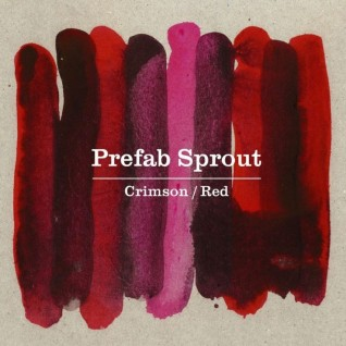 23/12/2013 : PREFAB SPROUT - Crimson/Red