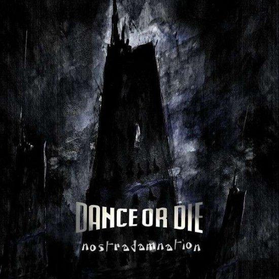 16/08/2011 : DANCE OR DIE - Nostradamnation