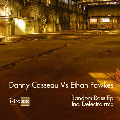 NEWS DANNY CASSEAU vs ETHAN FAWKES 'Random Bass EP' (incl. Delectro rmx) out now!