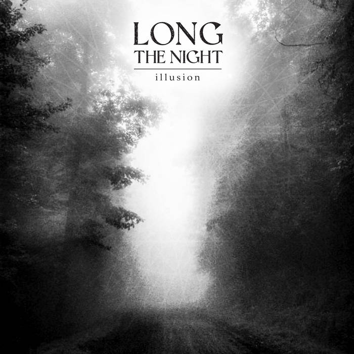 NEWS Dark Ambient Act LONG THE NIGHT Reveals The Ominous & Melancholic Illusion