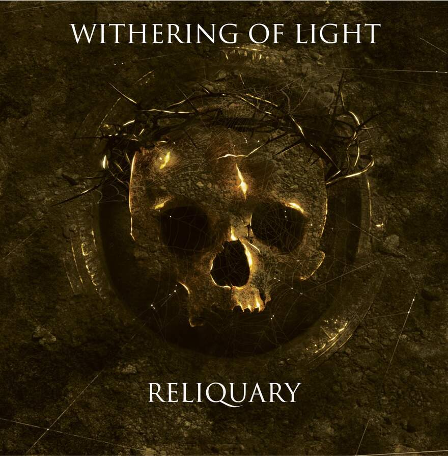 NEWS Dark Ambient Act WITHERING OF LIGHT Unveils Their New Full-Length Album 'Reliquary'.