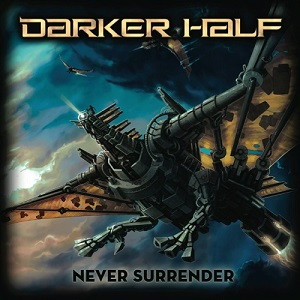 29/11/2015 : DARKER HALF - Never Surrender