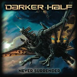 29/11/2015 : DARKER HALF - Never Surrender