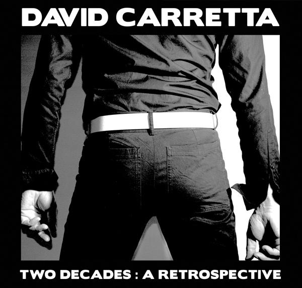 13/12/2015 : DAVID CARRETTA - Two Decades: A Retrospective