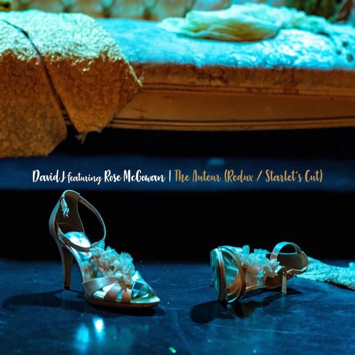 11/05/2019 : DAVID J - The Auteur (Redux / The Starlet's Cut) Ft. Rose McGowan