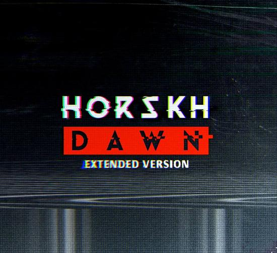 30/10/2015 : HORSKH - Dawn (Extended Version)