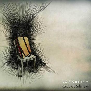 11/08/2011 : DAZKARIEH - Ruido Do Silencio