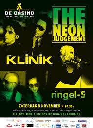 12/11/2014 : RINGEL-S, THE KLINIK AND THE NEON JUDGEMENT - De Casino, St.-Niklaas 8/11/2014