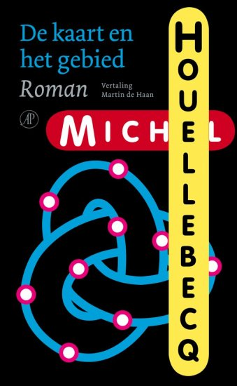 24/10/2011 : MICHEL HOUELLEBECQ - De kaart en het gebied | The Map and the Territory | Dutch translation by Martin de Haan
