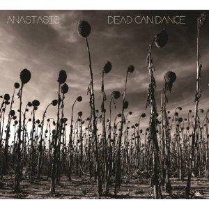 16/07/2015 : DEAD CAN DANCE - Anastasis