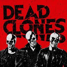 26/09/2015 : DEAD CLONES - Dead Clones