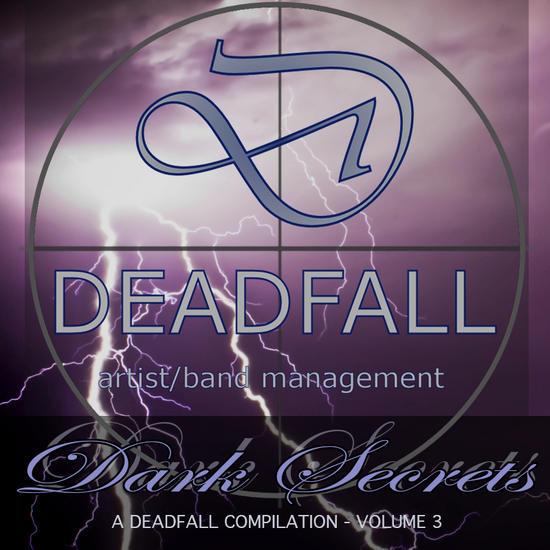 25/02/2015 : VARIOUS ARTISTS - Deadfall Artist/Band Management: The Dark Secret Compilation Volume 3