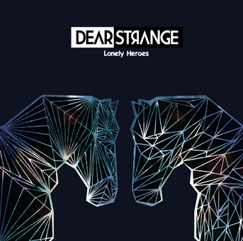 23/08/2015 : DEAR STRANGE - Lonely Heroes