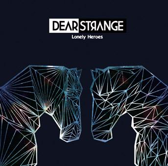 23/08/2015 : DEAR STRANGE - Lonely Heroes