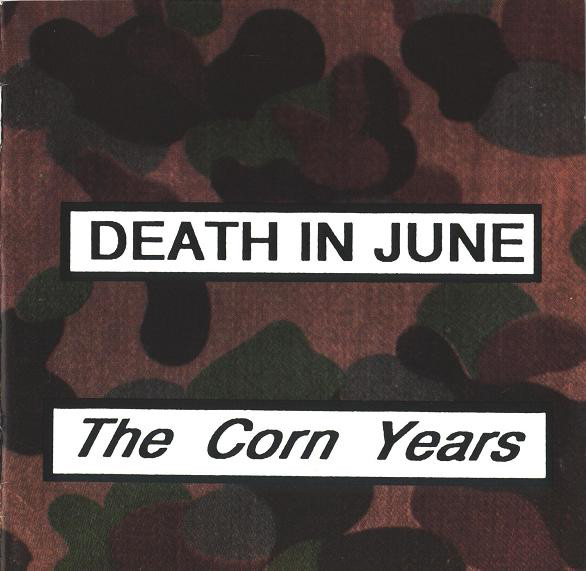 17/06/2020 : DEATH IN JUNE - THE CORN YEARS