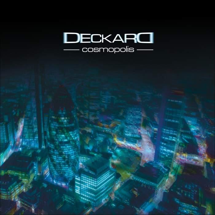 09/12/2016 : DECKARD - Cosmopolis