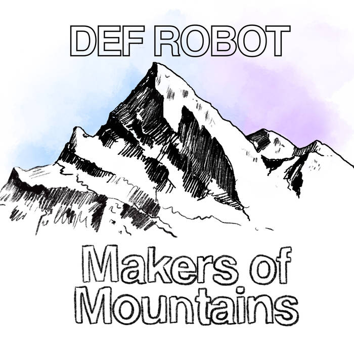 13/06/2019 : DEF ROBOT - Makers Of Mountains