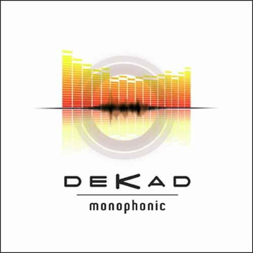 07/06/2011 : DEKAD - Monophonic