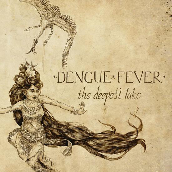 18/02/2015 : DENGUE FEVER - The Deepest Lake