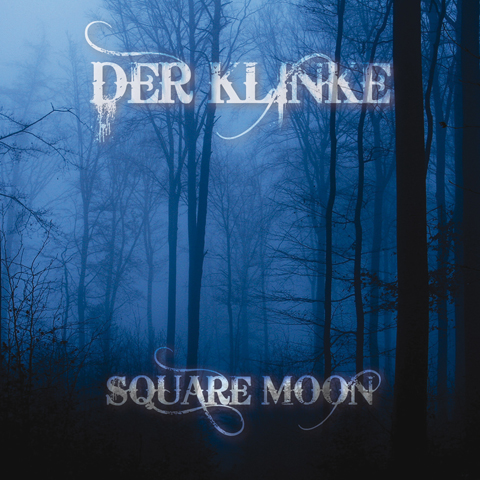 30/03/2011 : DER KLINKE - Square Moon