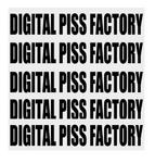 DIGITAL PISS FACTORY