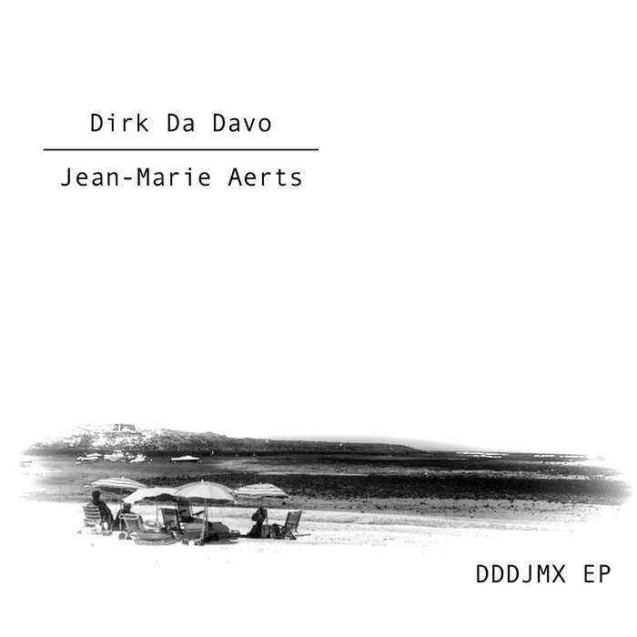 31/10/2017 : DIRK DA DAVO / JEAN -MARIE AERTS - DDDJMX (EP)
