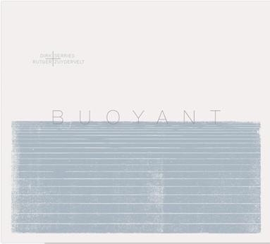 22/04/2015 : DIRK SERRIES & RUTGER ZUYDERVELT - Buoyant